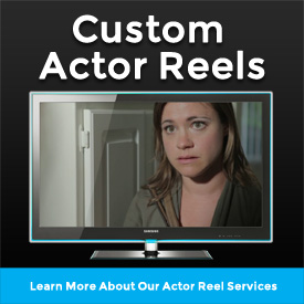 Custom Actor Reels - Actor Reels Services Overview